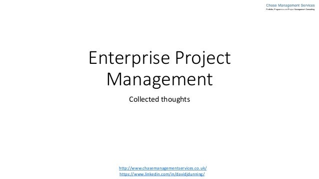 Enterprise Project Management Collected thoughts http://www.chasemanagementservices.co.uk/ https://www.linkedin.com/in/dav...