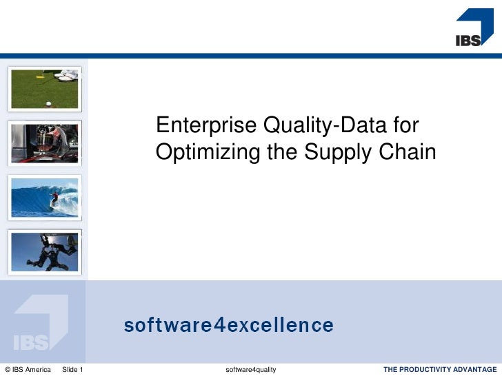 Enterprise Quality-Data for                          Optimizing the Supply Chain© IBS America   Slide 1         software4q...