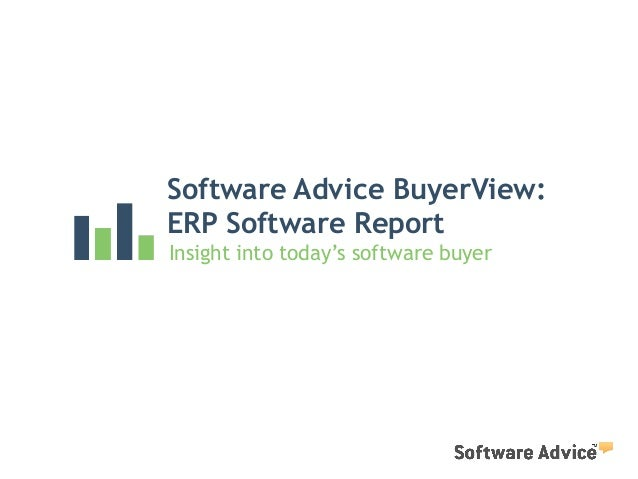 Software Advice BuyerView: ERP Software Report Insight into today's software buyer
