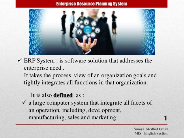 enterprise resource planning erp system implementation Enterprise resource planning (erp) there are various ways in defining an enterprise resource planning system this is how it has been defined by american inventory and production control system (apics) dictionary.