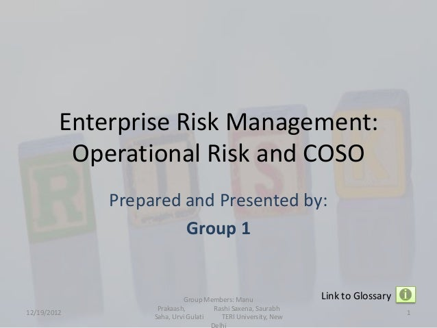 Enterprise Risk Management:          Operational Risk and COSO             Prepared and Presented by:                     ...