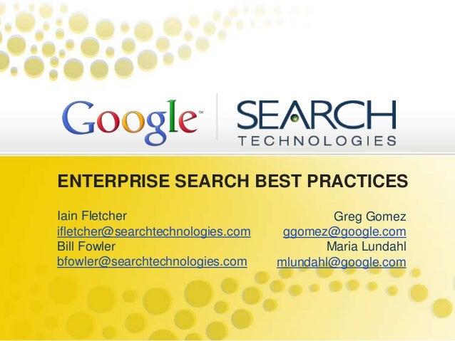 ENTERPRISE SEARCH BEST PRACTICESIain Fletcherifletcher@searchtechnologies.comBill Fowlerbfowler@searchtechnologies.comGreg...