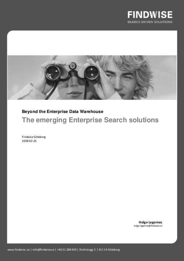 Beyond the Enterprise Data Warehouse           The emerging Enterprise Search solutions           Findwise Göteborg       ...