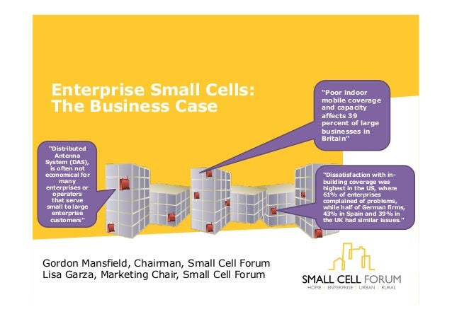 """Enterprise Small Cells: The Business Case """"Distributed Antenna System (DAS), is often not economical for many enterprises ..."""
