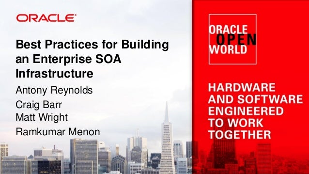 Best Practices for Building an Enterprise SOA Infrastructure Antony Reynolds Craig Barr Matt Wright Ramkumar Menon