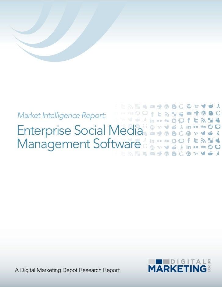 Market Intelligence Report:Enterprise Social MediaManagement SoftwareA Digital Marketing Depot Research Report