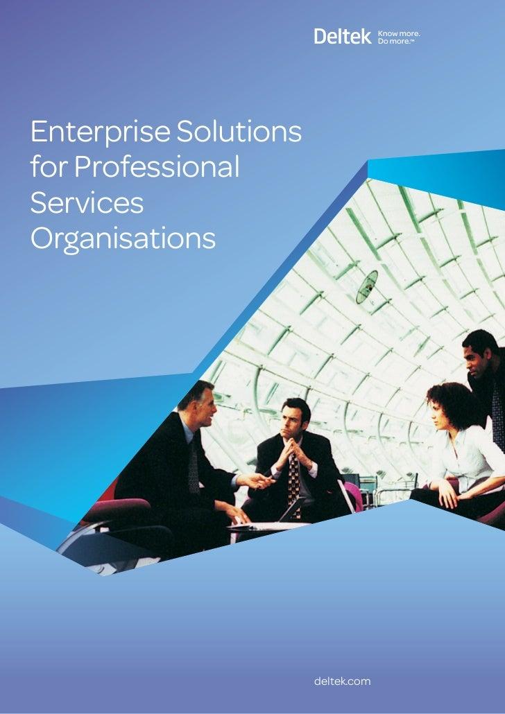 Enterprise Solutionsfor ProfessionalServicesOrganisations                       deltek.com