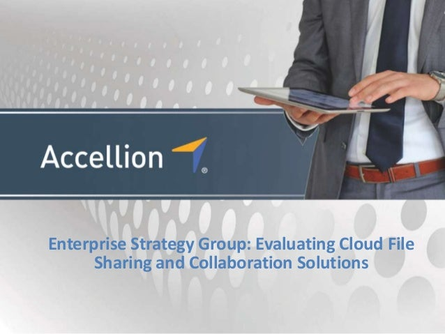 Enterprise Strategy Group: Evaluating Cloud FileSharing and Collaboration Solutions