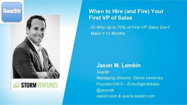 Jason M. Lemkin SaaStr Managing Director, Storm Ventures; Founder/CEO – EchoSign/Adobe; @jasonlk saastr.com & quora.saastr...