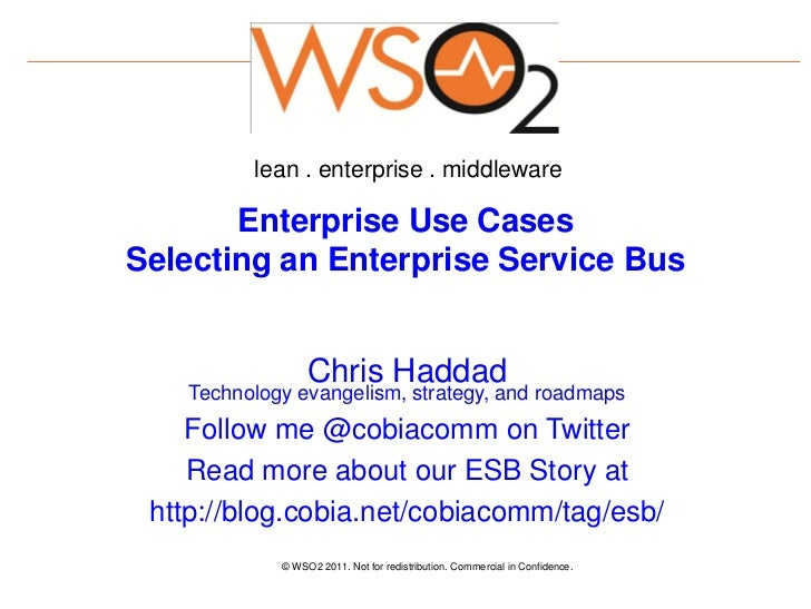 lean . enterprise . middleware       Enterprise Use CasesSelecting an Enterprise Service Bus                  Chris Haddad...