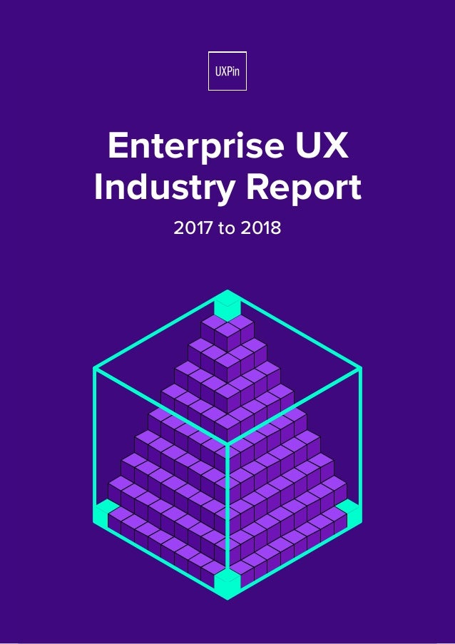 Enterprise UX Industry Report 2017 to 2018