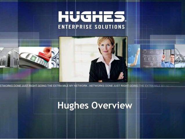 Hughes Overview    HUGHES PROPRIETARY   1