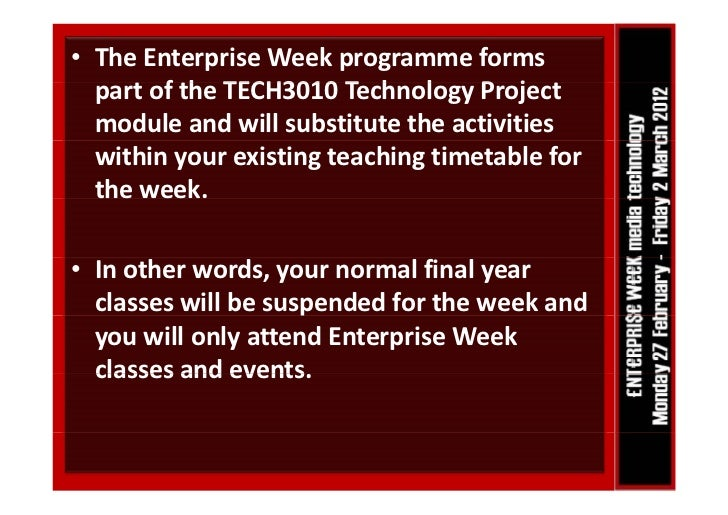 • TheEnterpriseWeekprogramme forms  partoftheTECH3010TechnologyProject        f h TECH3010 T h l          P j  m...