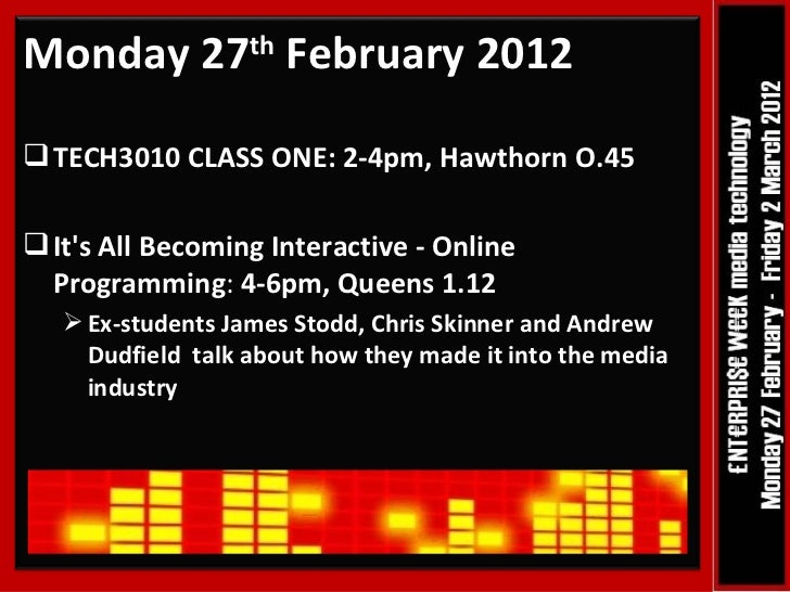 <ul><li>Monday 27 th  February 2012 </li></ul><ul><li>TECH3010 CLASS ONE: 2-4pm, Hawthorn O.45 </li></ul><ul><li>It's All ...