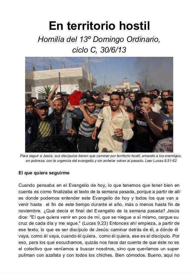Enterritoriohostil Homilíadel13ºDomingoOrdinario, cicloC,30/6/13 ParaseguiraJesús,susdiscípulostienenqueca...