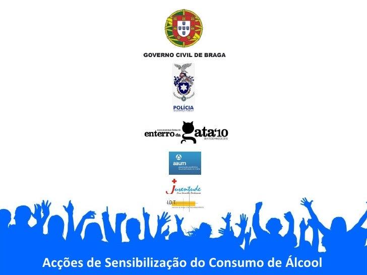 Acções de Sensibilização do Consumo de Álcool