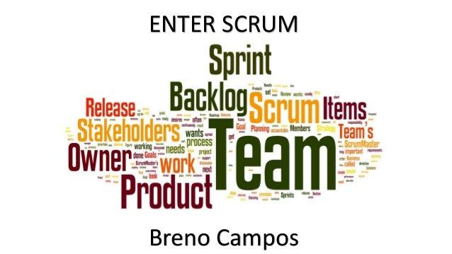 ENTER SCRUM  Breno Campos