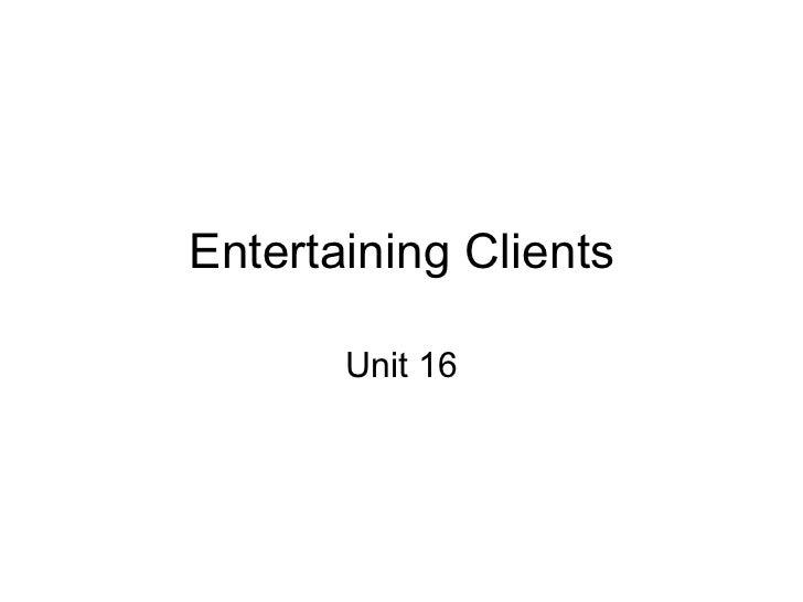Entertaining Clients Unit 16