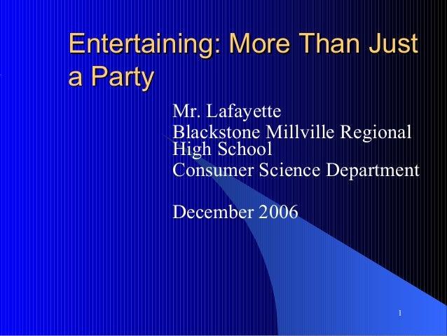 Entertaining: More Than Justa Party        Mr. Lafayette        Blackstone Millville Regional        High School        Co...