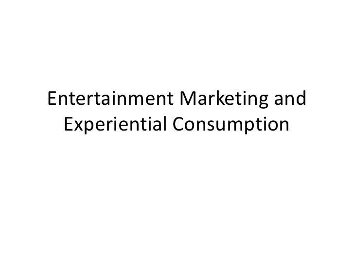 Entertainment Marketing andExperiential Consumption<br />