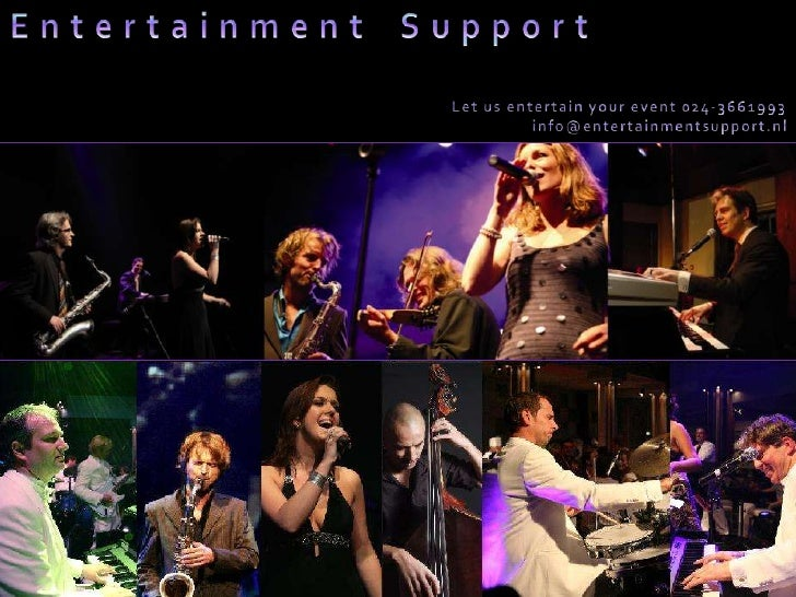 E n t e r t a i n m e n t    S u p p o r t<br />Let us entertain yourevent 024-3661993<br />info@entertainmentsupport.nl<b...
