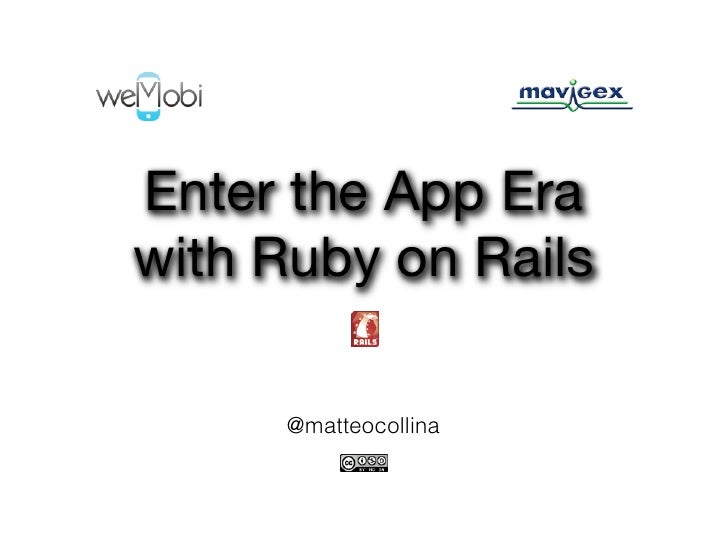 Enter the App Erawith Ruby on Rails     @matteocollina
