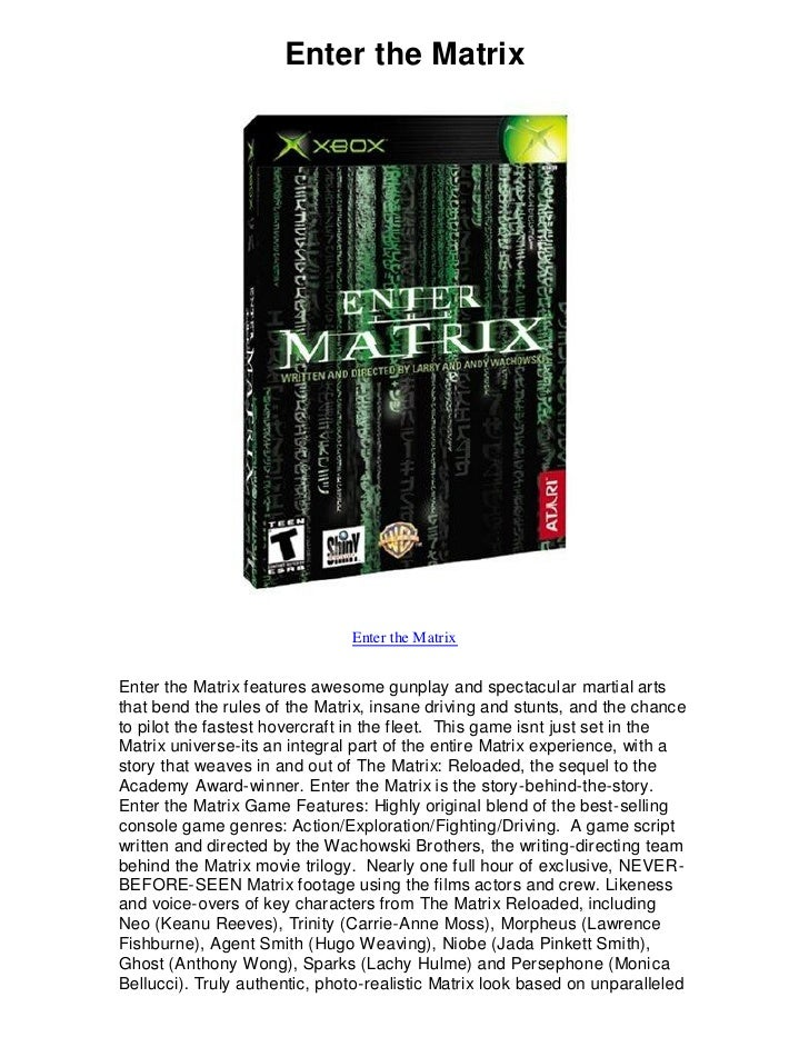 Enter the Matrix                                    Enter the Matrix   Enter the Matrix features awesome gunplay and spect...