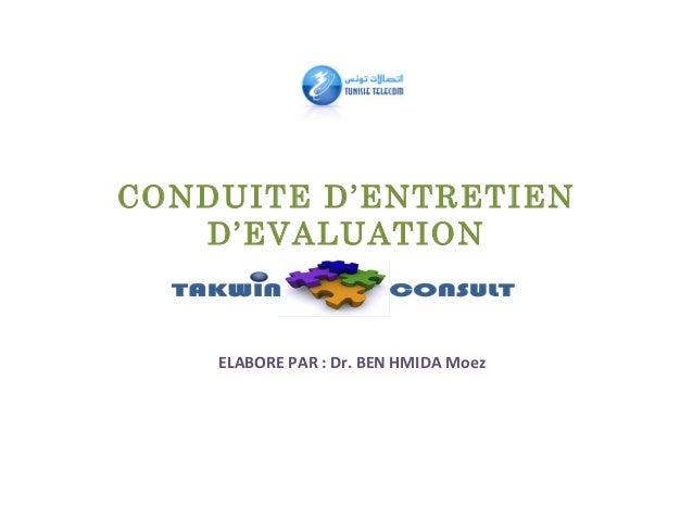 CONDUITE D'ENTRETIEND'EVALUATIONELABORE PAR : Dr. BEN HMIDA Moez