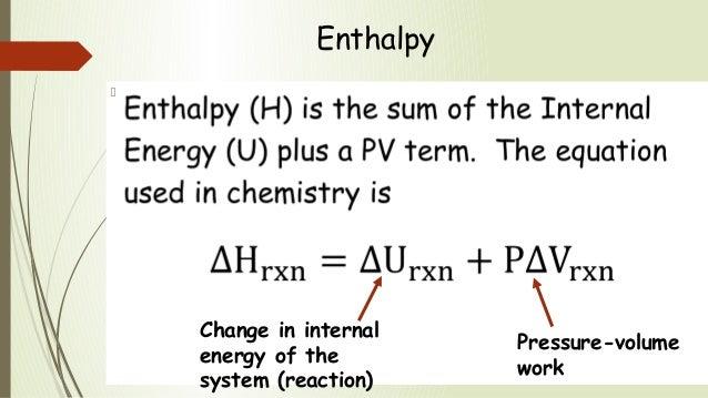 Enthalpy and Internal Energy