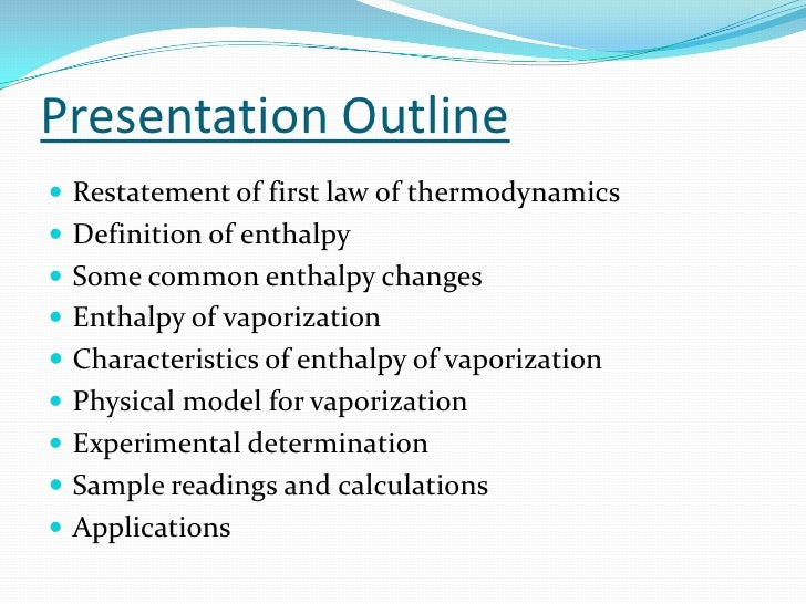 determination of enthalpy The experimental determination of the heat of vaporization of volatile liquids the experimental determination of the heat of determination of enthalpy of.