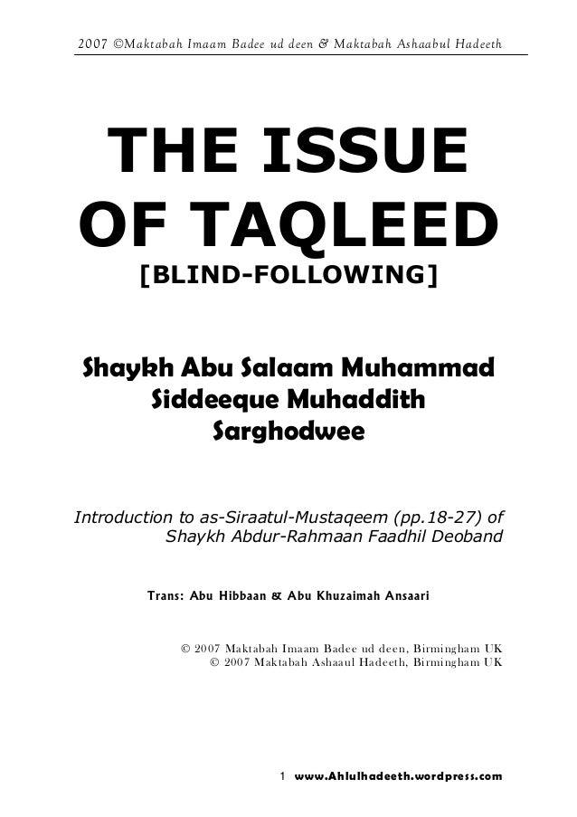 2007 ©Maktabah Imaam Badee ud deen & Maktabah Ashaabul Hadeeth 1 www.Ahlulhadeeth.wordpress.com THE ISSUE OF TAQLEED [BLIN...