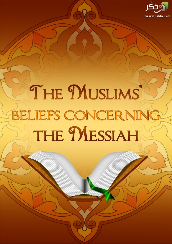 What are the Muslims' beliefs concerning the Messiah 'Eesa ibn Maryam?Praise be to Allaah.Our beliefs concerning the Messi...