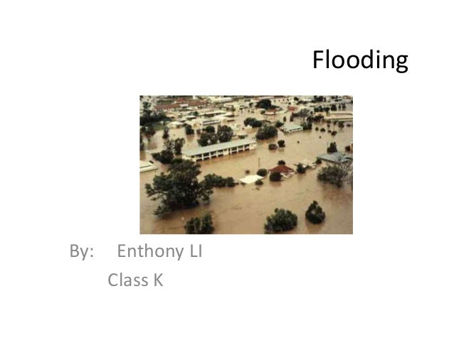 FloodingBy:    Enthony LI      Class K