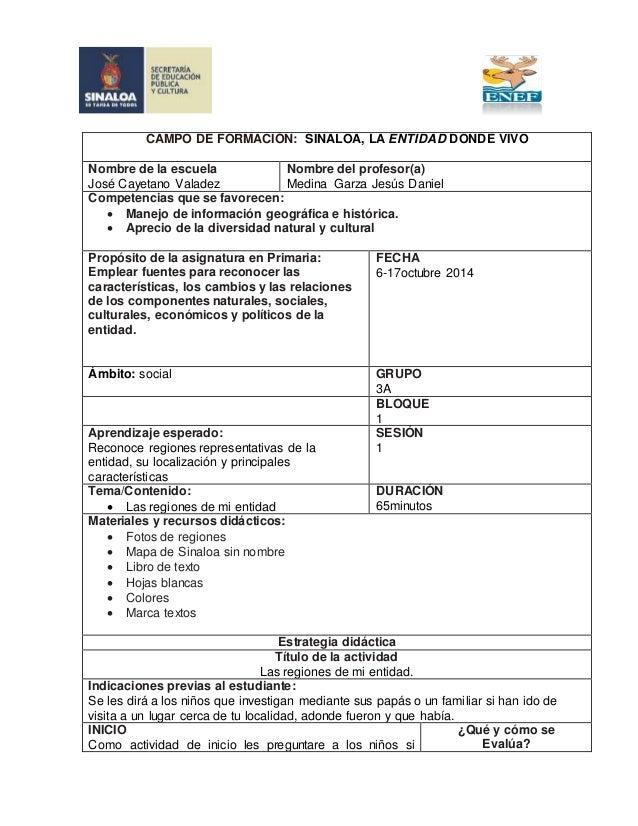 CAMPO DE FORMACIÓN: SINALOA, LA ENTIDAD DONDE VIVO Nombre de la escuela José Cayetano Valadez Nombre del profesor(a) Medin...