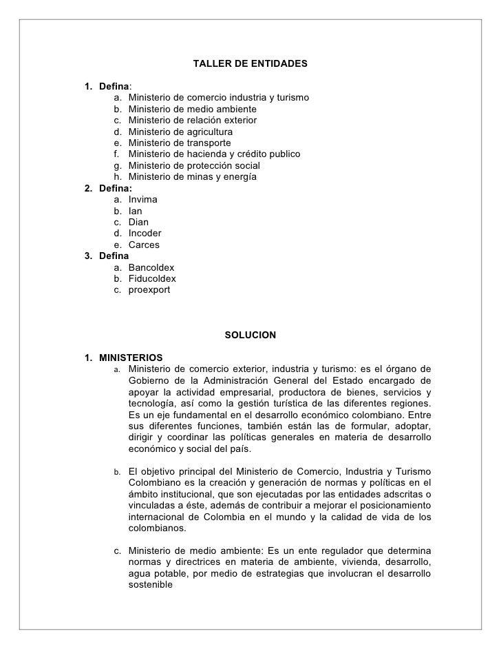 TALLER DE ENTIDADES  1. Defina:       a. Ministerio de comercio industria y turismo       b. Ministerio de medio ambiente ...