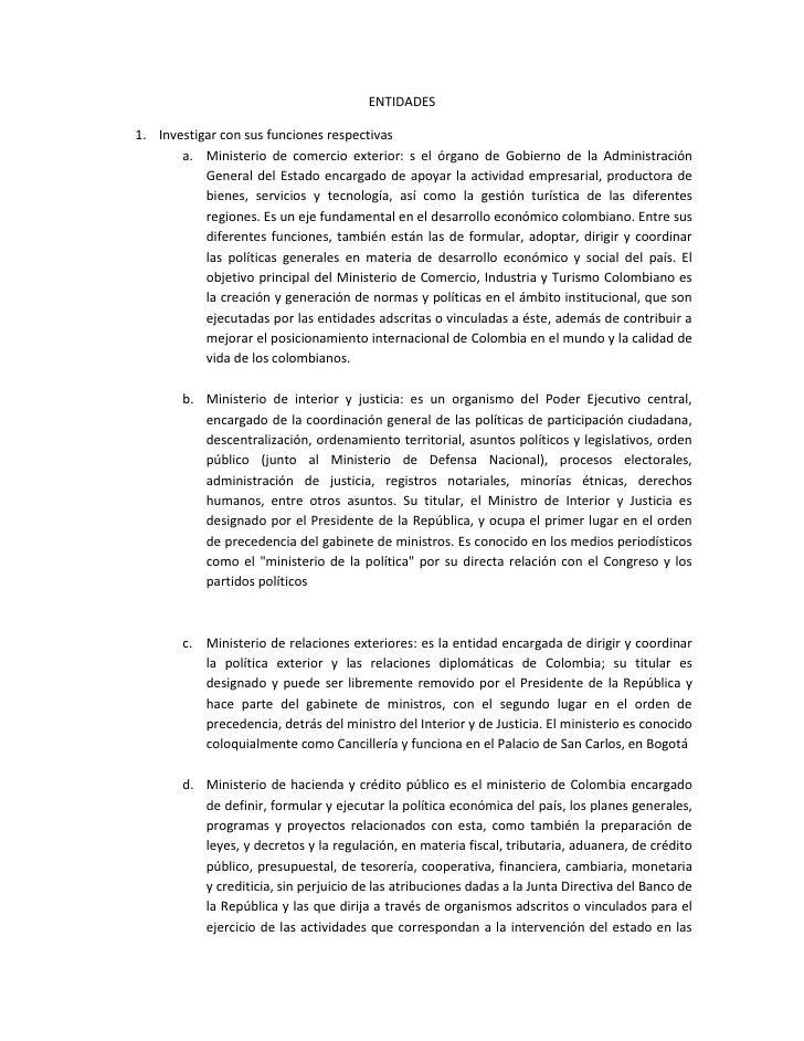 ENTIDADES<br />Investigar con sus funciones respectivas<br />Ministerio de comercio exterior: s el órgano de Gobierno de l...