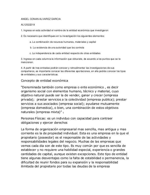 ANGEL CONAN ALVAREZ GARCIAAL125222191. Ingresa en esta actividad el nombre de la entidad económica que investigaron2. Es n...