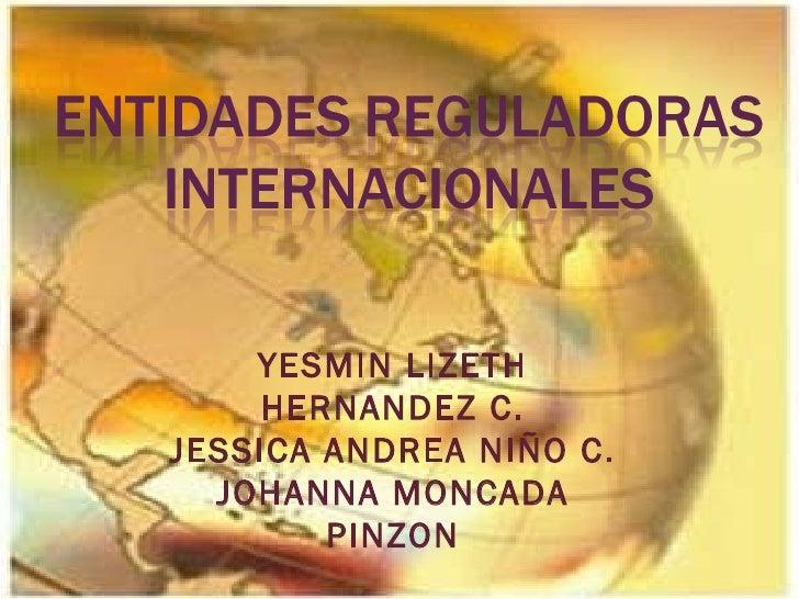 YESMIN LIZETH HERNANDEZ C. JESSICA ANDREA NIÑO C. JOHANNA MONCADA PINZON