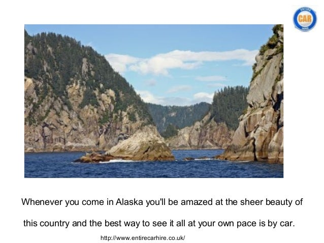 Whenever you come in Alaska youll be amazed at the sheer beauty ofthis country and the best way to see it all at your own ...