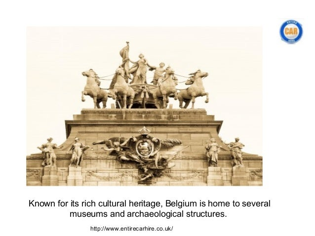 Known for its rich cultural heritage, Belgium is home to several          museums and archaeological structures.