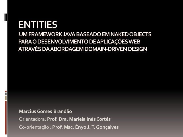 Marcius Gomes BrandãoOrientadora: Prof. Dra. Mariela Inés CortésCo-orientação : Prof. Msc. Ênyo J. T. Gonçalves
