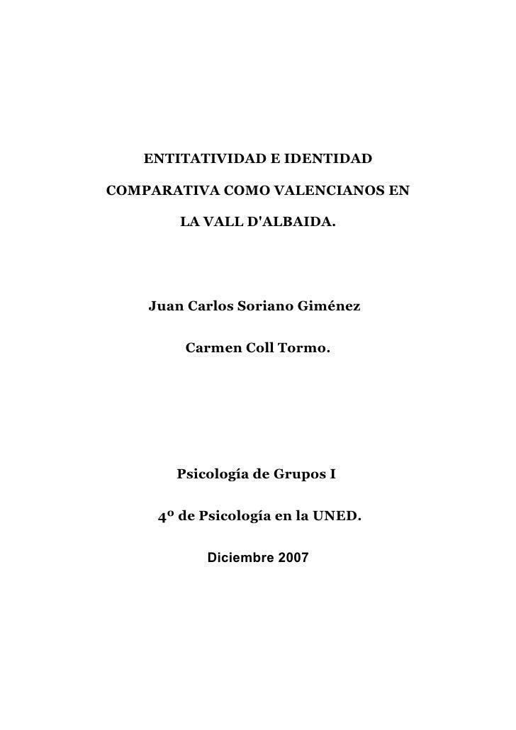 ENTITATIVIDAD E IDENTIDAD  COMPARATIVA COMO VALENCIANOS EN          LA VALL D'ALBAIDA.         Juan Carlos Soriano Giménez...