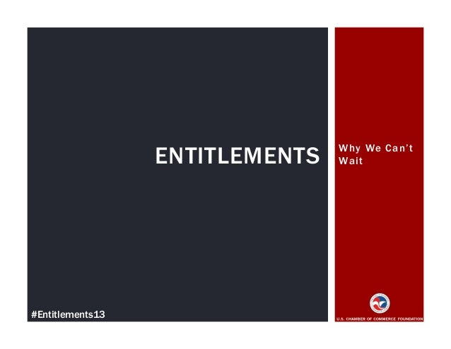 Why We Can't WaitENTITLEMENTS #Entitlements13