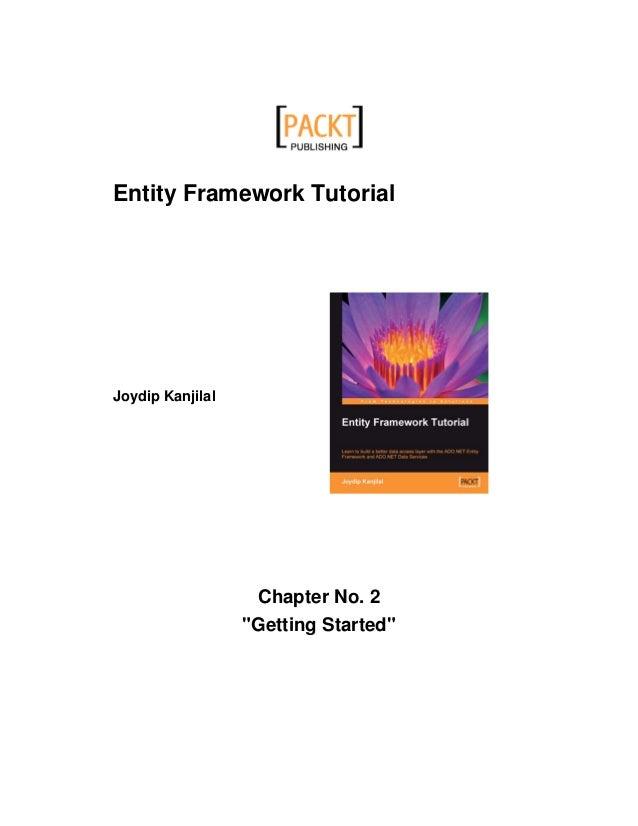 "Entity Framework Tutorial Joydip Kanjilal Chapter No. 2 ""Getting Started"""