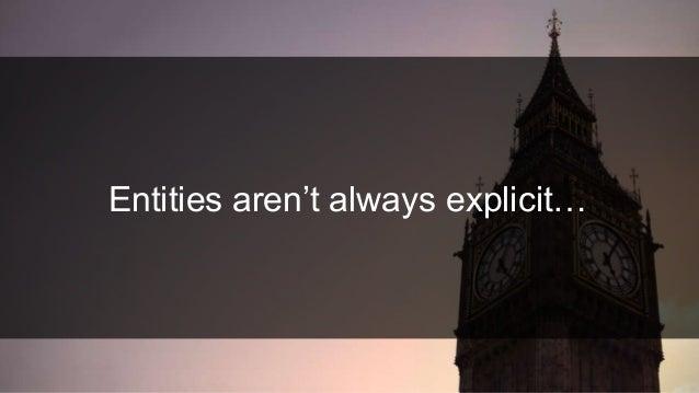 Entities aren't always explicit…