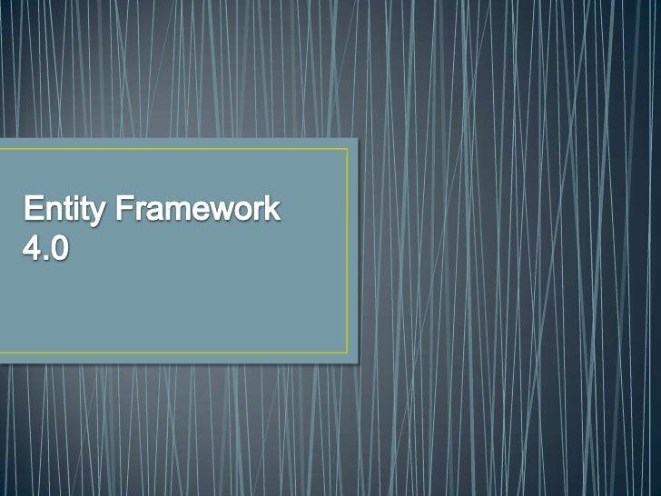 Entity Framework 4.0<br />