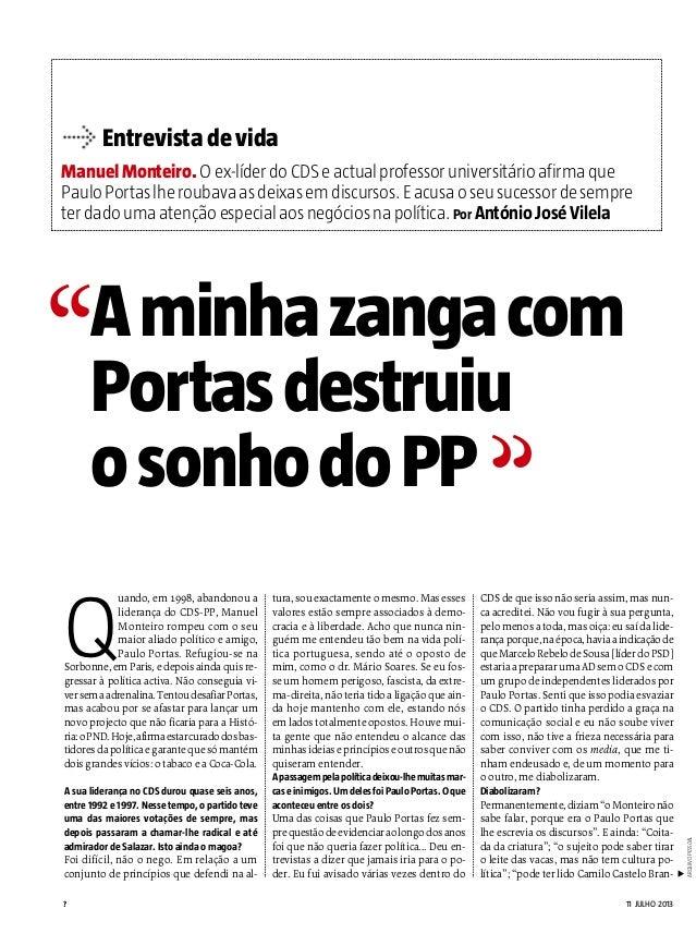 ? 11 JULHO 2013 Entrevista de vida ManuelMonteiro.Oex-líderdoCDSeactualprofessoruniversitárioafirmaque PauloPortaslherouba...