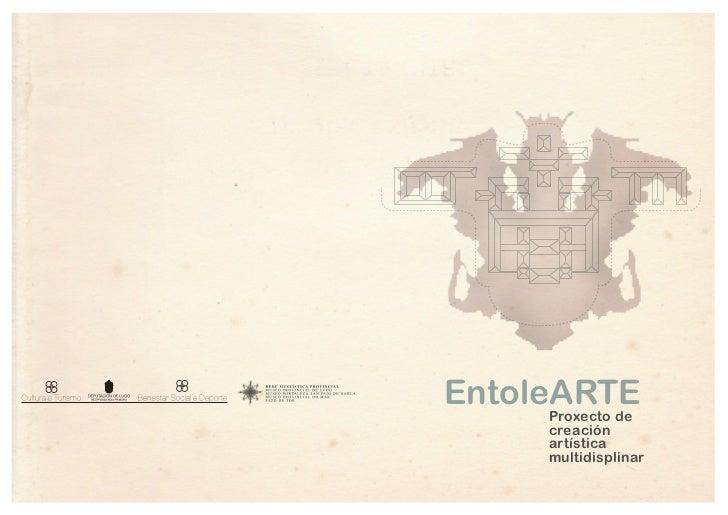 EntoleARTE     Proxecto de     creación     artística     multidisplinar
