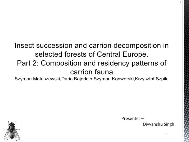 1Insect succession and carrion decomposition in       selected forests of Central Europe. Part 2: Composition and residenc...