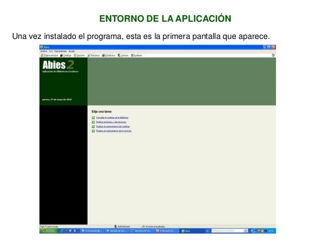 ENTORNO DE LA APLICACIÓN Una vez instalado el programa, esta es la primera pantalla que aparece.